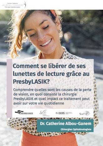 Coment se libérer de ses lunettes de lecture grâce au Presbylasik, Catherine Albou Ganem Clinique de la Vision Paris