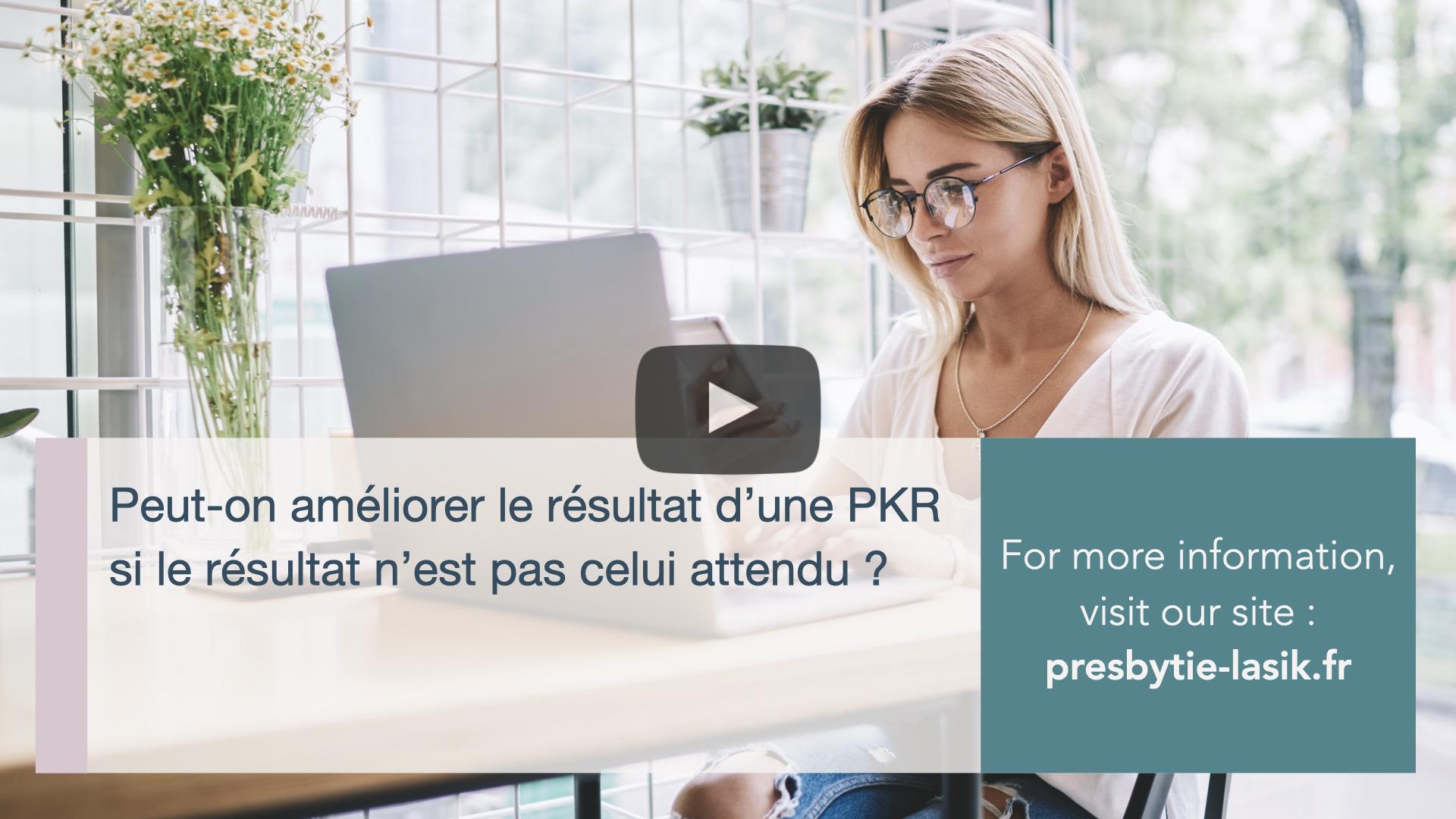 Peut on améliorer le résultat dune PKR si le résultat nest pas celui attendu Catherine-Albou-Ganem-Clinique-de-la-Vision-Paris